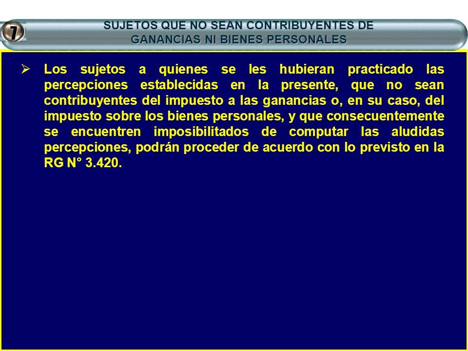 SUJETOS QUE NO SEAN CONTRIBUYENTES DE GANANCIAS NI BIENES PERSONALES