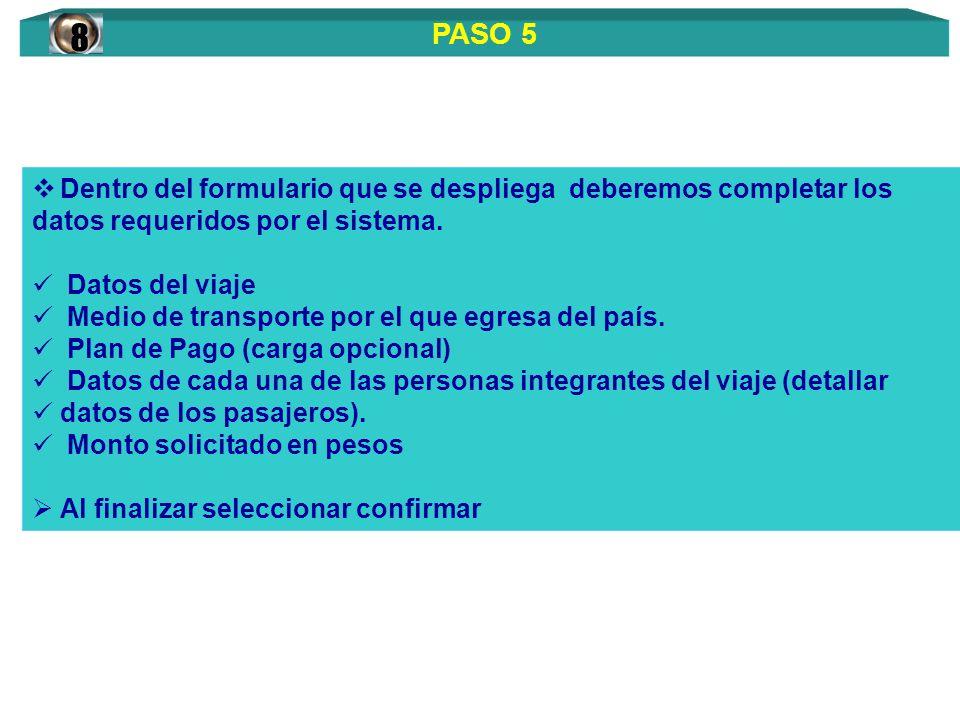 8 Dentro del formulario que se despliega deberemos completar los. datos requeridos por el sistema.