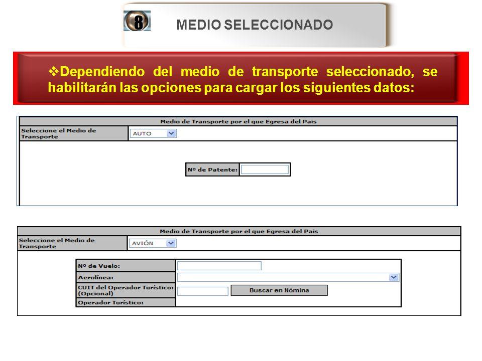 MEDIO SELECCIONADO 8. Dependiendo del medio de transporte seleccionado, se habilitarán las opciones para cargar los siguientes datos: