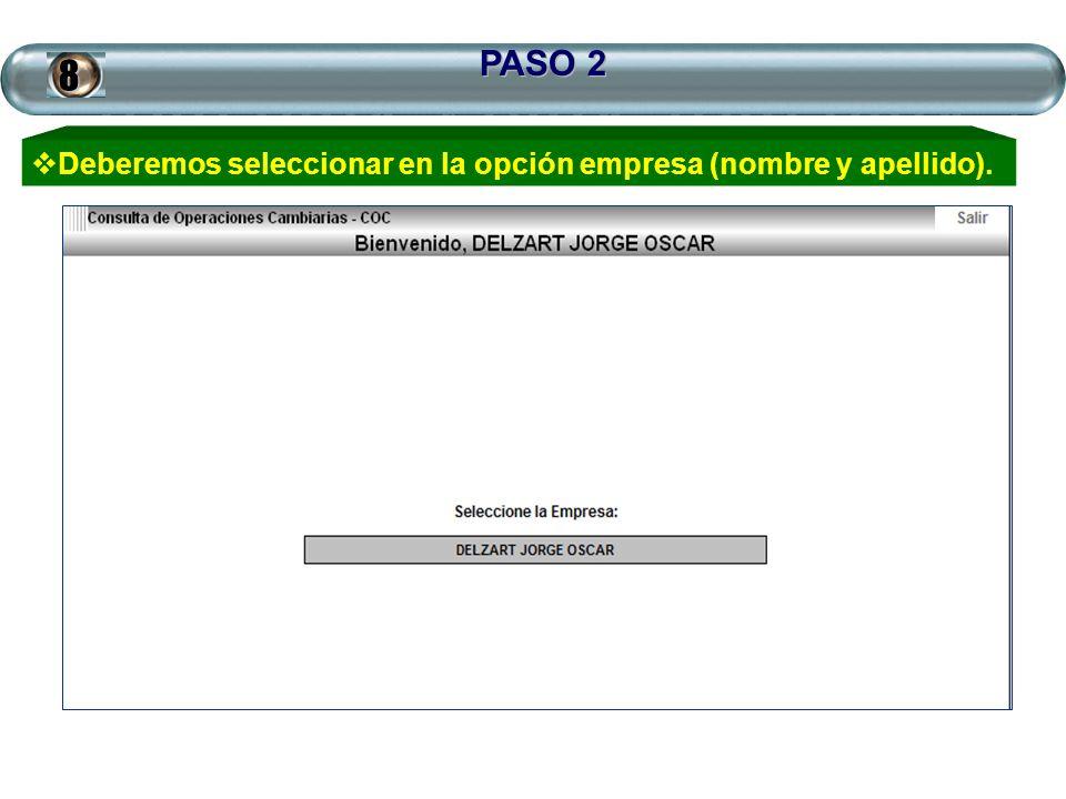 PASO 2 8 Deberemos seleccionar en la opción empresa (nombre y apellido).