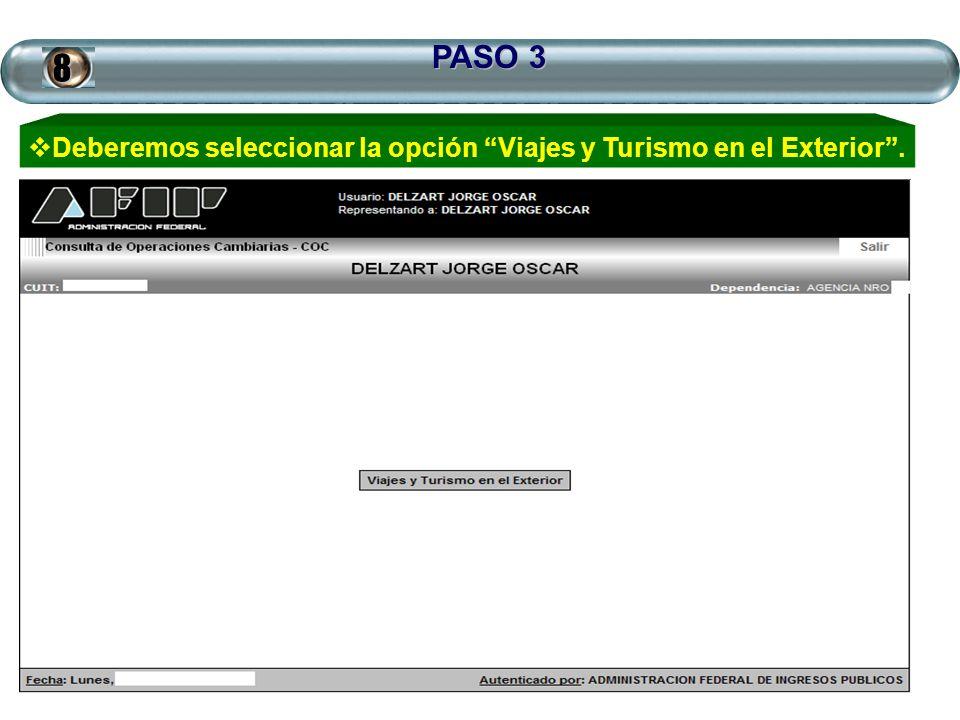 PASO 3 8 Deberemos seleccionar la opción Viajes y Turismo en el Exterior .