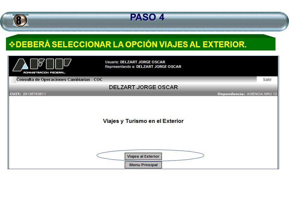 PASO 4 8 DEBERÁ SELECCIONAR LA OPCIÓN VIAJES AL EXTERIOR.