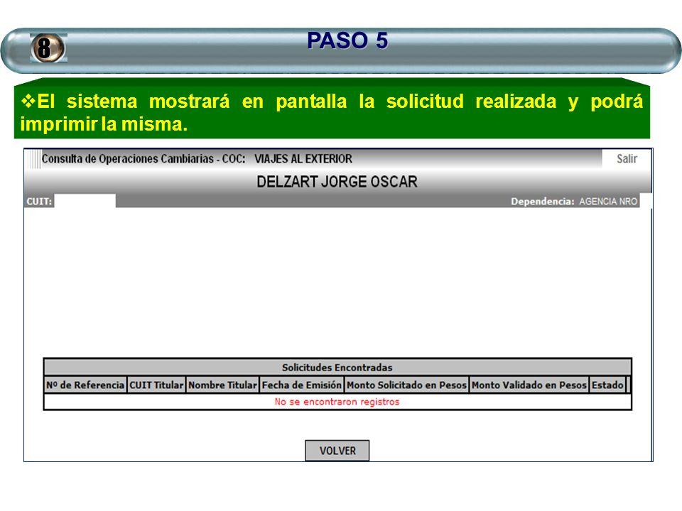 PASO 5 8 El sistema mostrará en pantalla la solicitud realizada y podrá imprimir la misma.