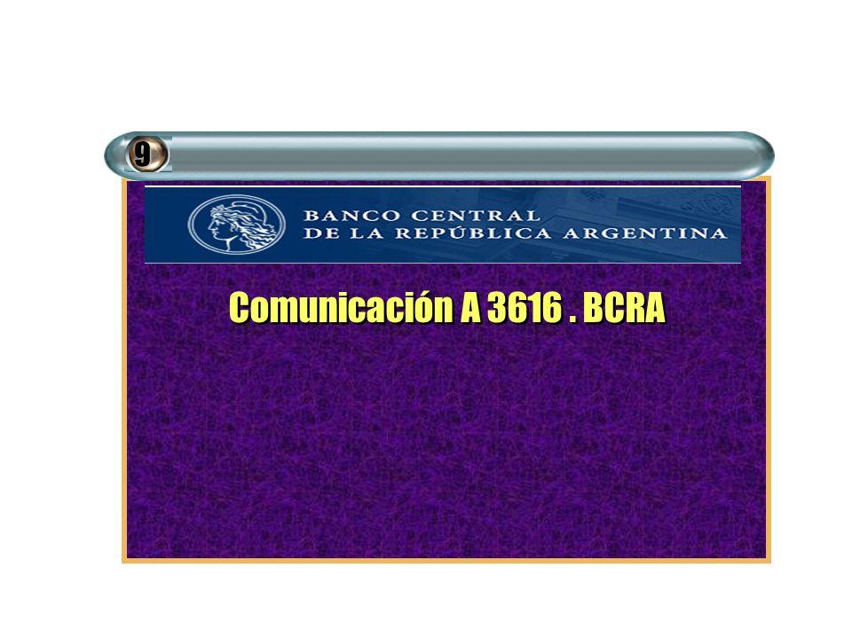 9 Comunicación A 3616 . BCRA