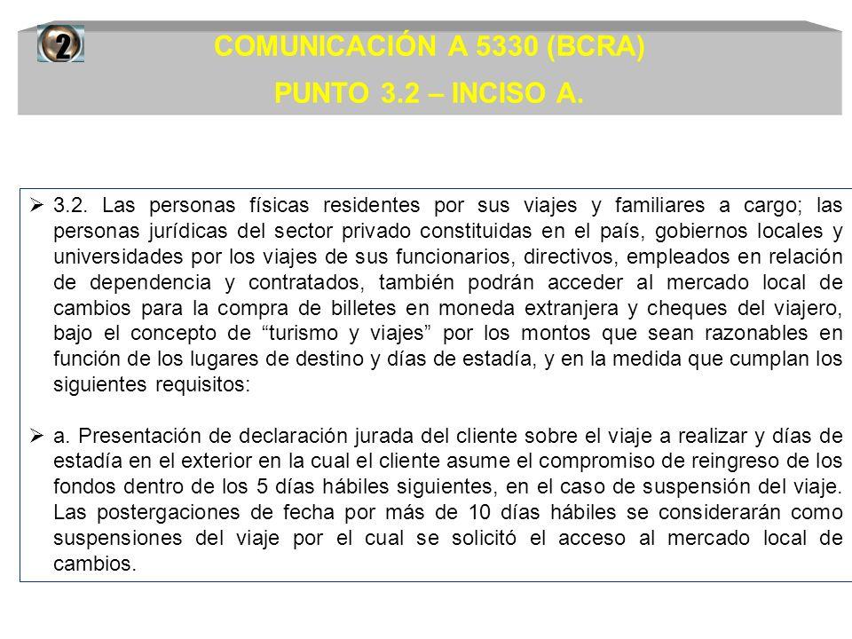 2 COMUNICACIÓN A 5330 (BCRA) PUNTO 3.2 – INCISO A.