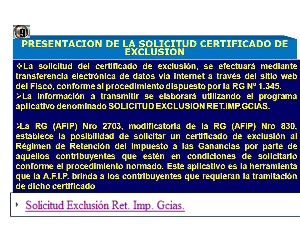 PRESENTACION DE LA SOLICITUD CERTIFICADO DE EXCLUSION
