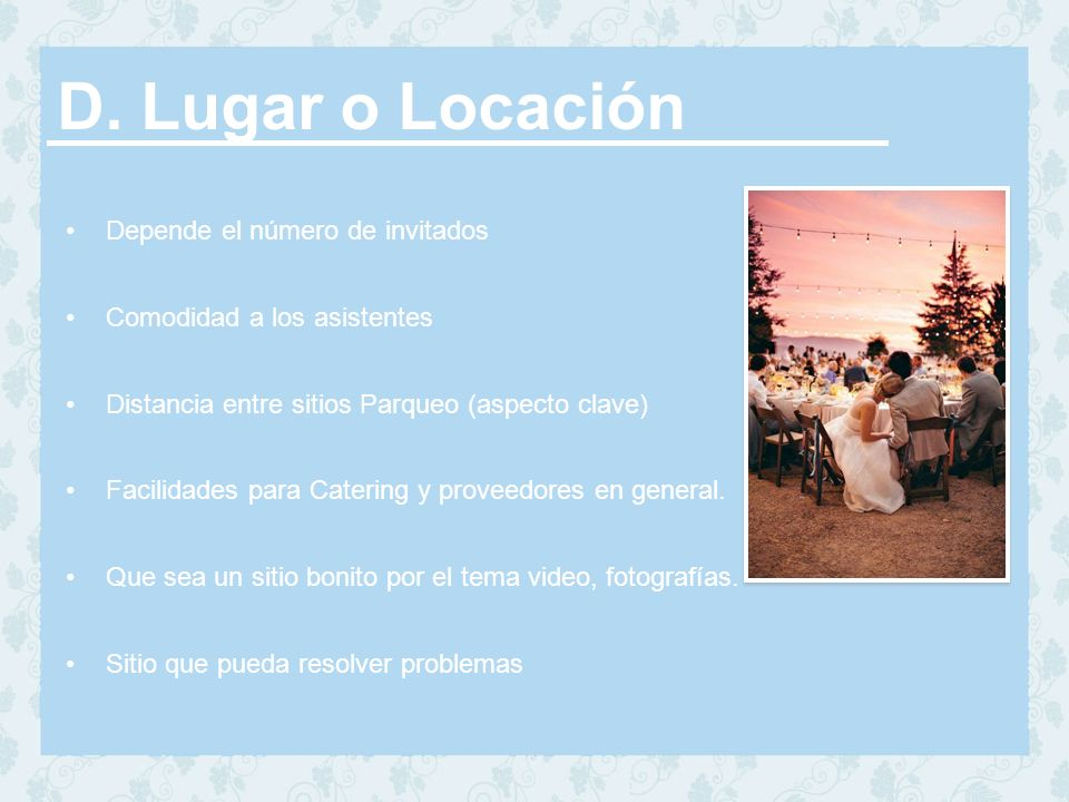 D. Lugar o Locación Depende el número de invitados