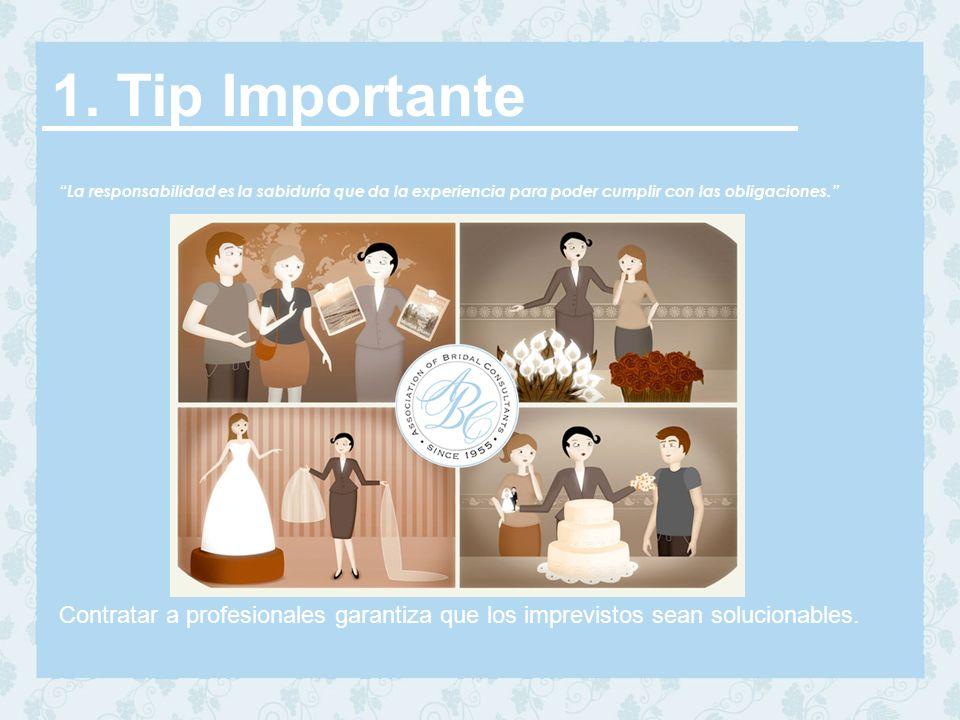 1. Tip Importante La responsabilidad es la sabiduría que da la experiencia para poder cumplir con las obligaciones.