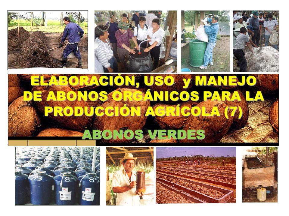 ELABORACIÓN, USO y MANEJO DE ABONOS ORGÁNICOS PARA LA PRODUCCIÓN AGRÍCOLA (7)