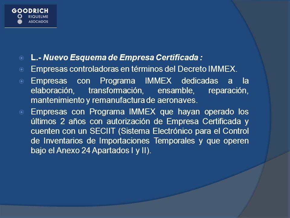 L.- Nuevo Esquema de Empresa Certificada :