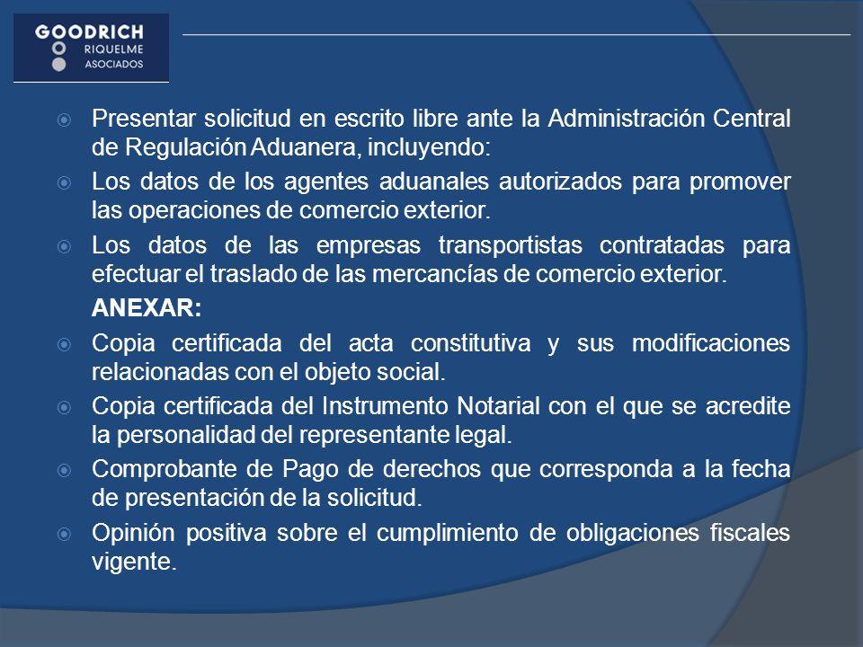 Presentar solicitud en escrito libre ante la Administración Central de Regulación Aduanera, incluyendo: