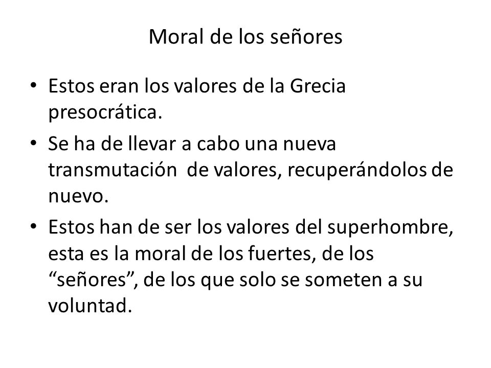 Moral de los señores Estos eran los valores de la Grecia presocrática.