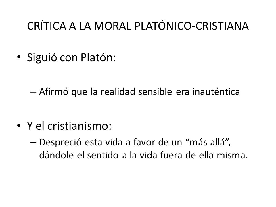 CRÍTICA A LA MORAL PLATÓNICO-CRISTIANA