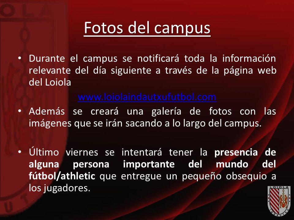 Fotos del campus Durante el campus se notificará toda la información relevante del día siguiente a través de la página web del Loiola.