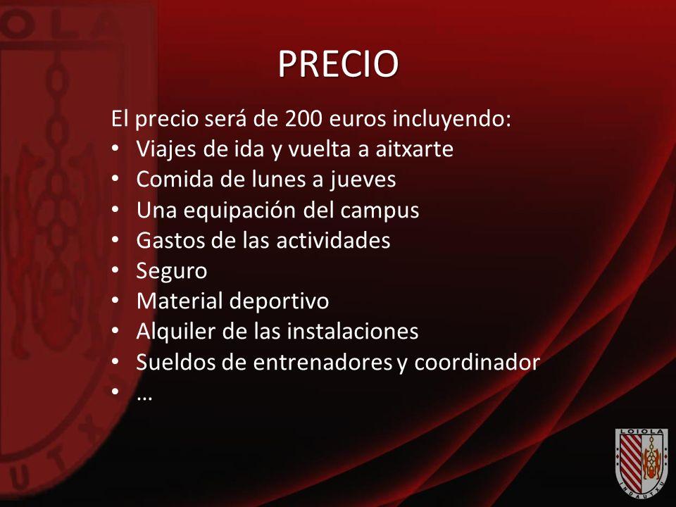 PRECIO El precio será de 200 euros incluyendo: