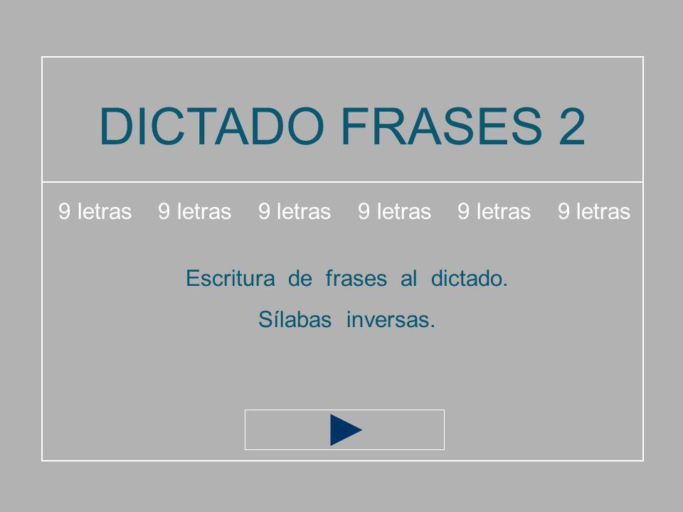 DICTADO FRASES 2 9 letras 9 letras 9 letras 9 letras 9 letras 9 letras