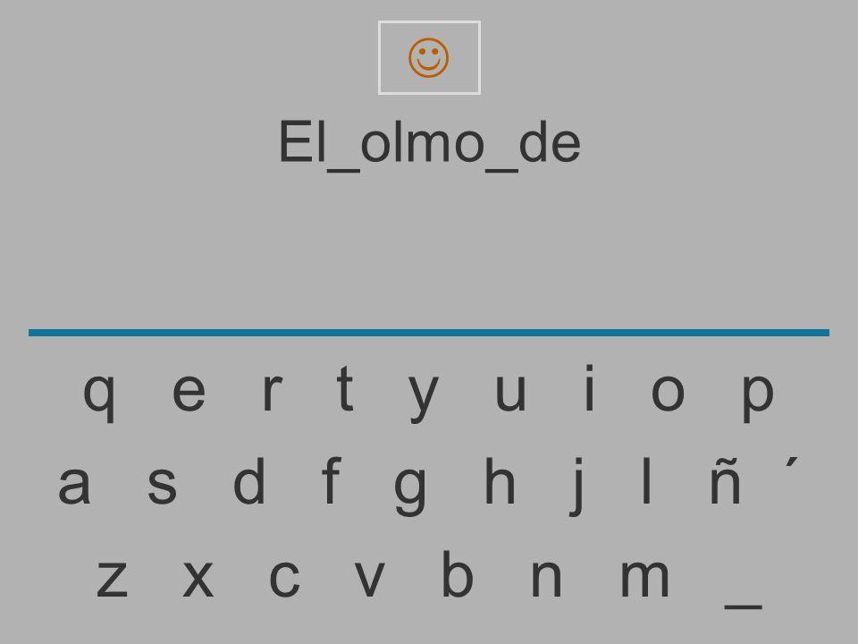  El_olmo_de. q e r t y u i o p.