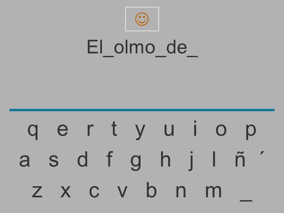  El_olmo_de_. q e r t y u i o p.