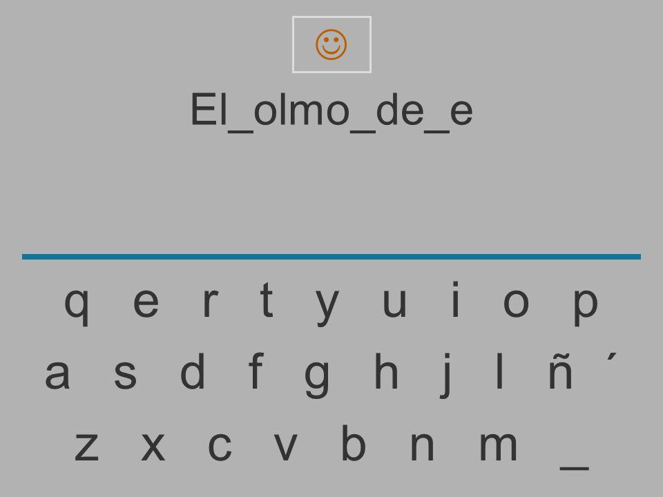  El_olmo_de_e. q e r t y u i o p.
