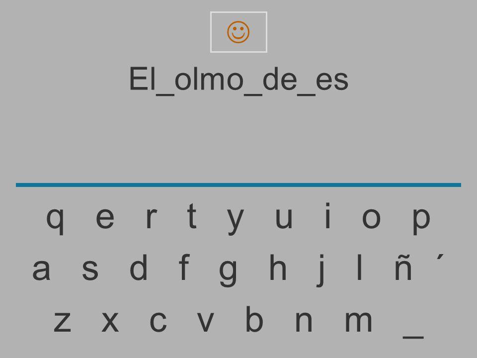  El_olmo_de_es. q e r t y u i o p.