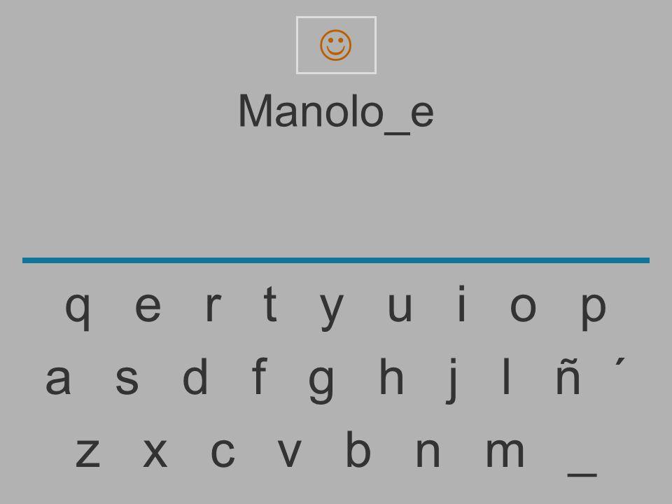  Manolo_e. q e r t y u i o p.