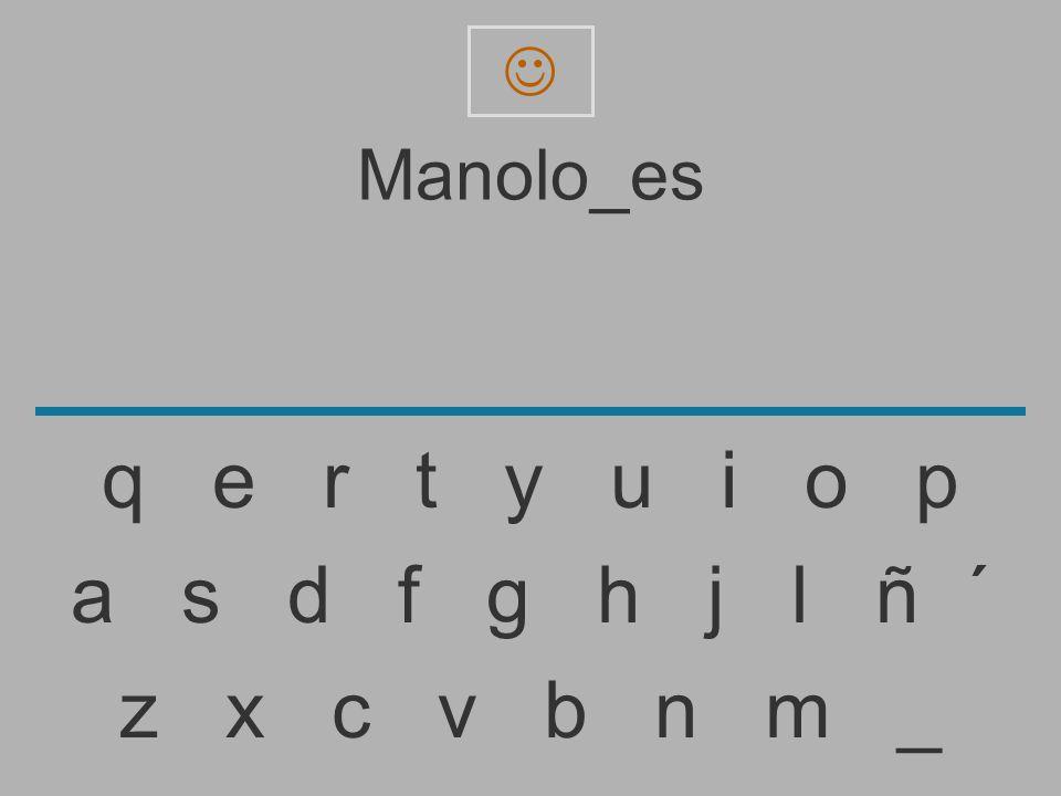 Manolo_es. q e r t y u i o p.