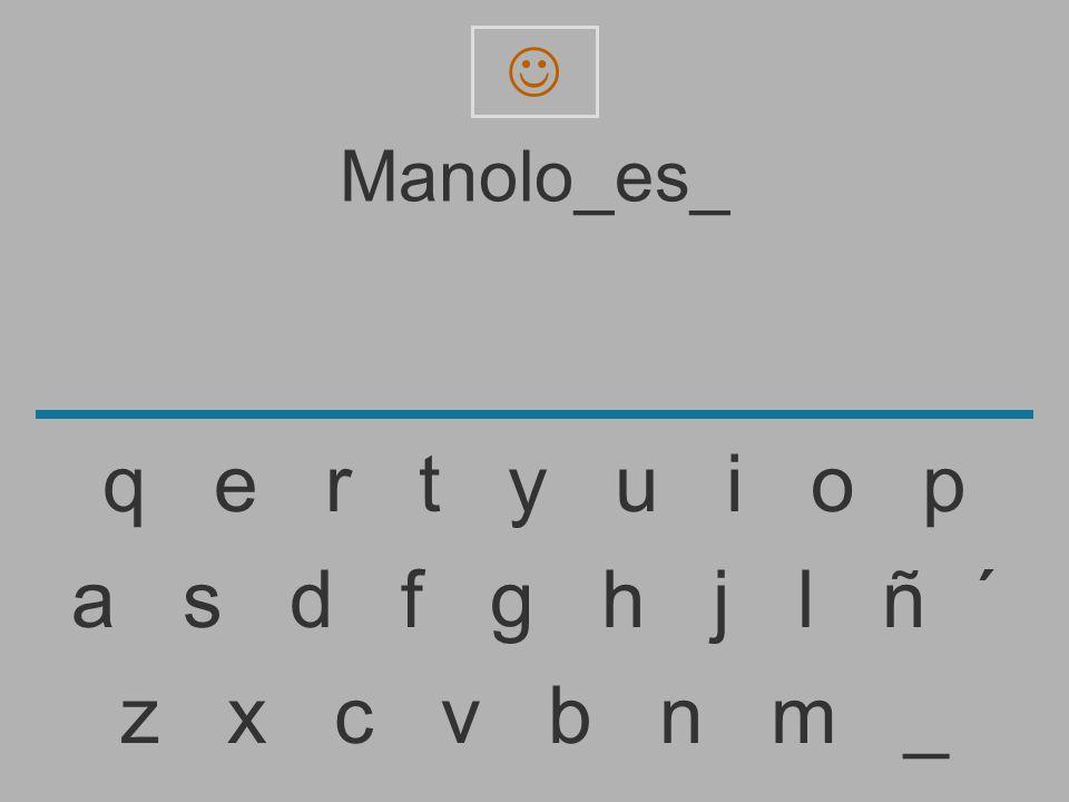  Manolo_es_. q e r t y u i o p.