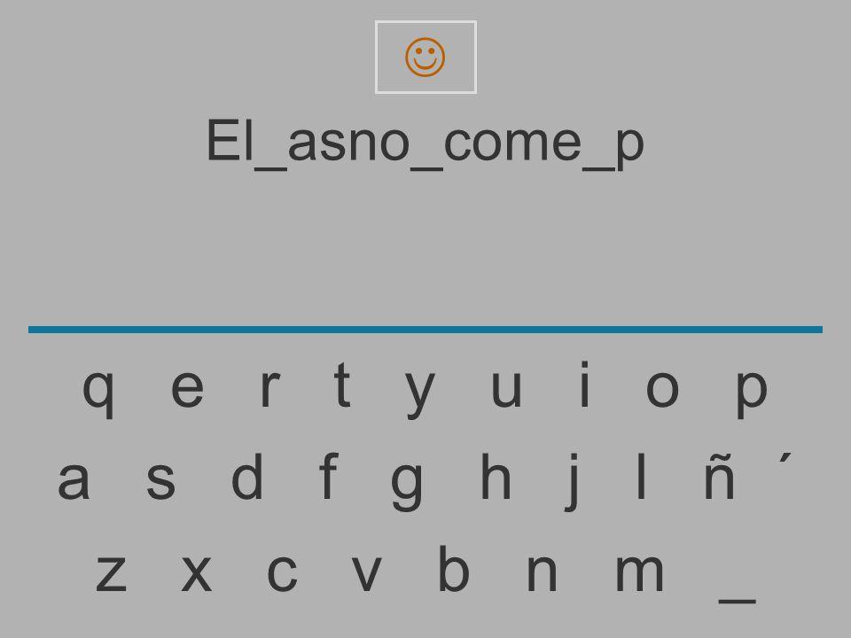  El_asno_come_p. q e r t y u i o p.