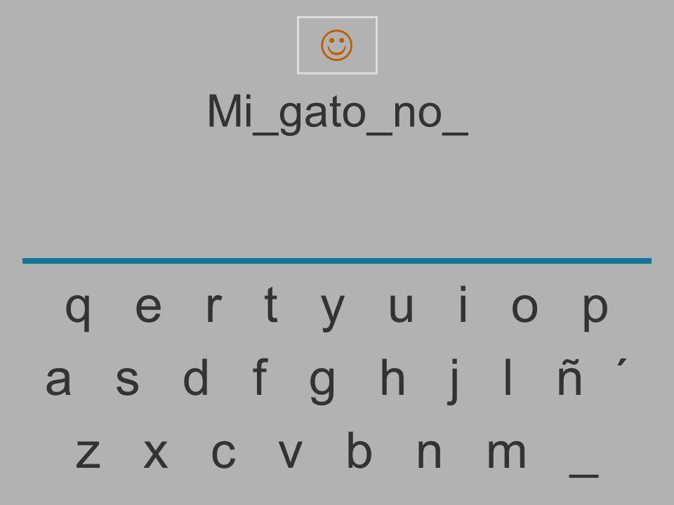  Mi_gato_no_. q e r t y u i o p.