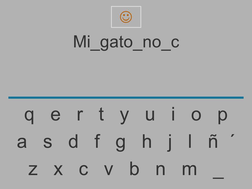  Mi_gato_no_c. q e r t y u i o p.