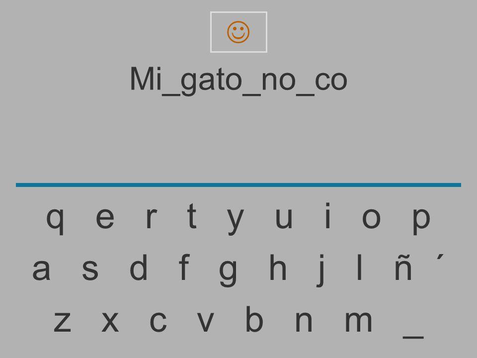  Mi_gato_no_co. q e r t y u i o p.