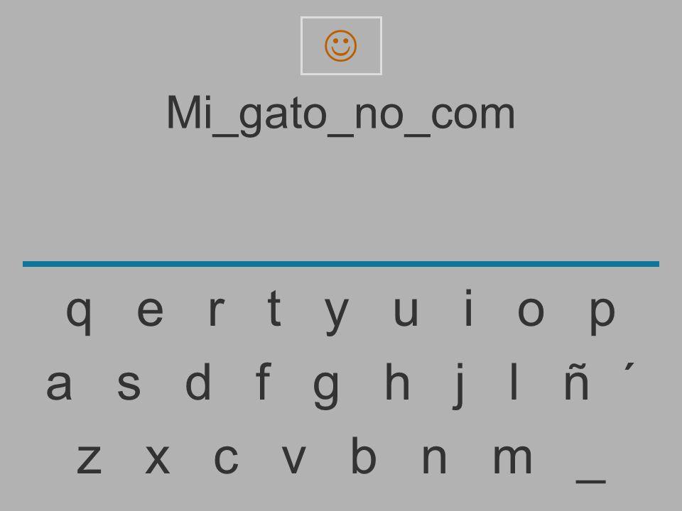  Mi_gato_no_com. q e r t y u i o p.