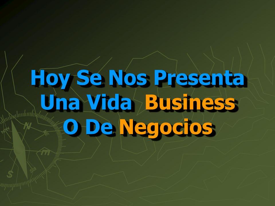 Hoy Se Nos Presenta Una Vida Business O De Negocios