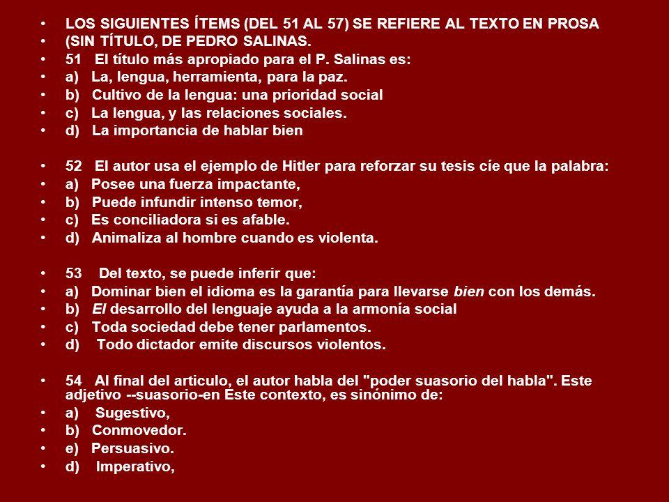 LOS SIGUIENTES ÍTEMS (DEL 51 AL 57) SE REFIERE AL TEXTO EN PROSA
