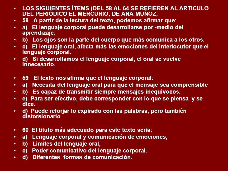LOS SIGUIENTES ÍTEMS (DEL 58 AL 64 SE REFIEREN AL ARTICULO DEL PERIÓDICO EL MERCURIO, DE ANA MUÑOZ,