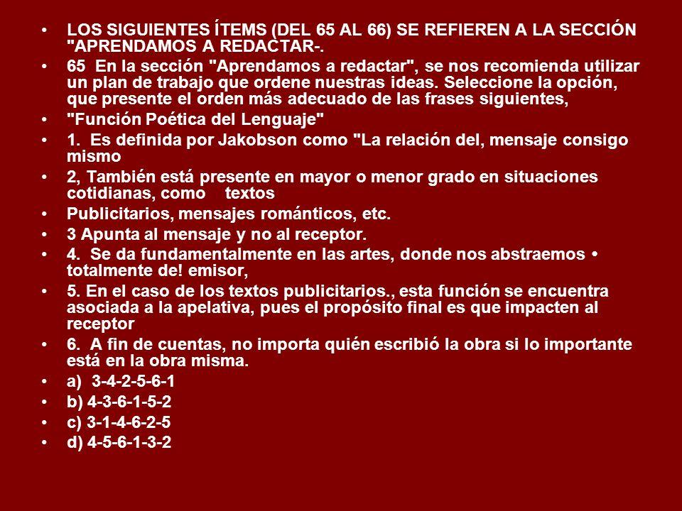 LOS SIGUIENTES ÍTEMS (DEL 65 AL 66) SE REFIEREN A LA SECCIÓN APRENDAMOS A REDACTAR-.