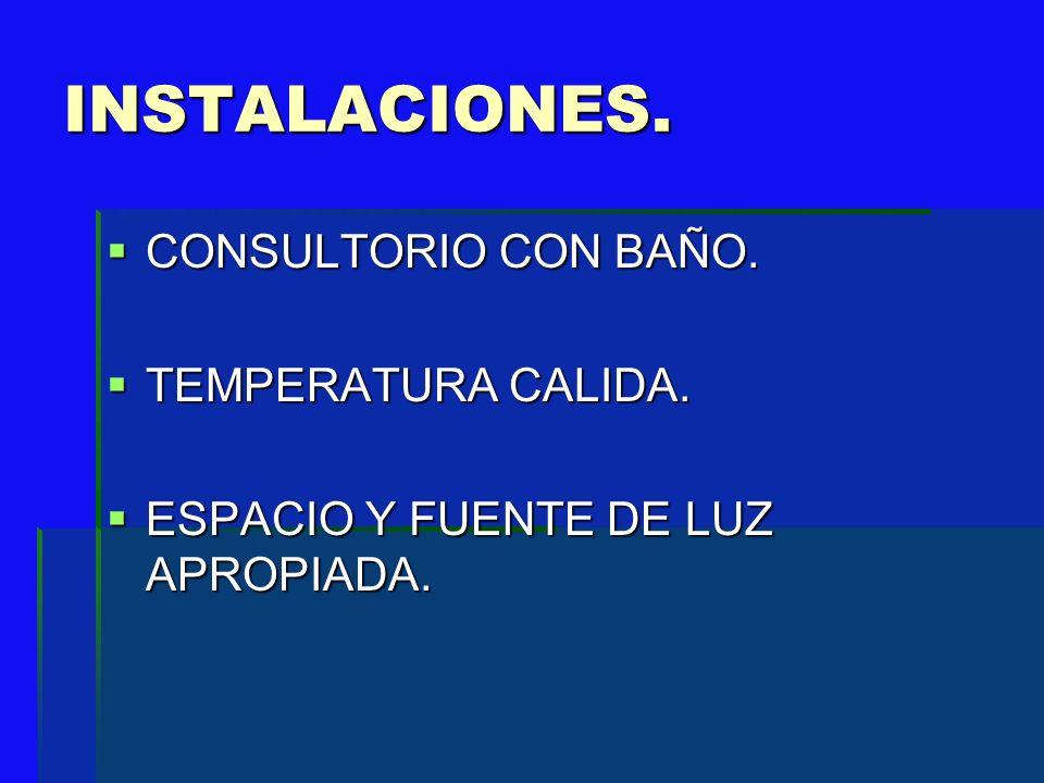 INSTALACIONES. CONSULTORIO CON BAÑO. TEMPERATURA CALIDA.