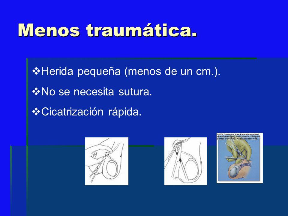 Menos traumática. Herida pequeña (menos de un cm.).