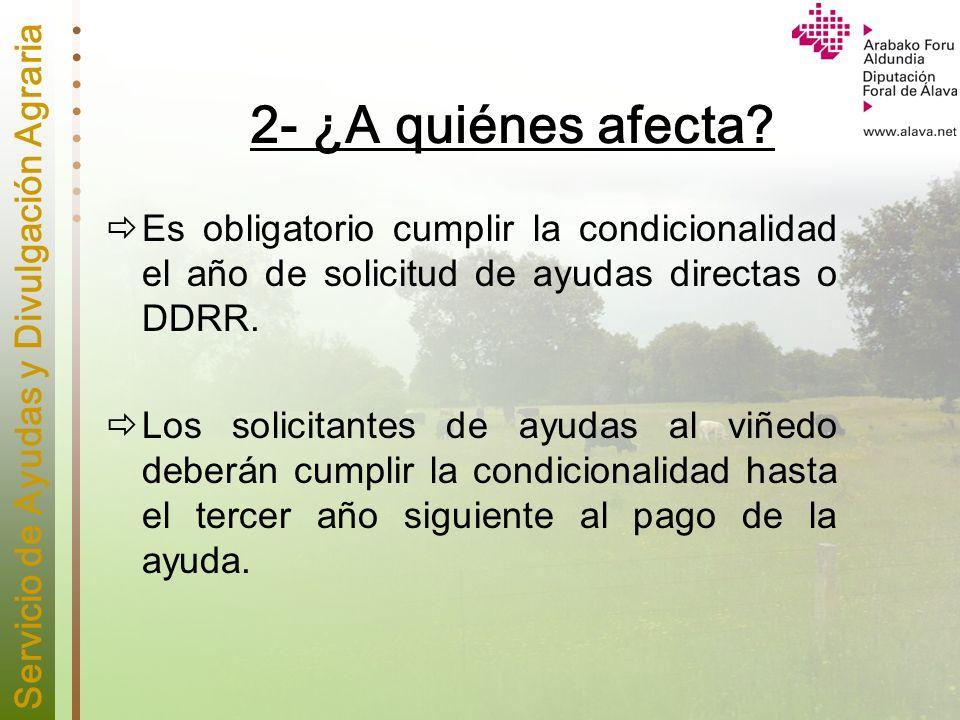 2- ¿A quiénes afecta Es obligatorio cumplir la condicionalidad el año de solicitud de ayudas directas o DDRR.