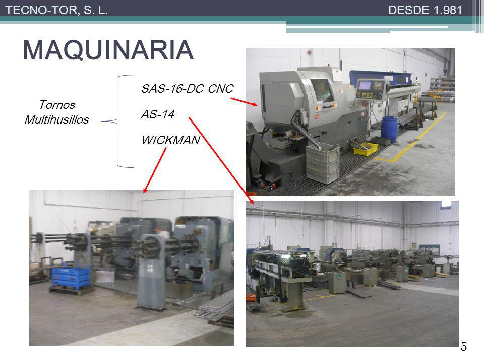 MAQUINARIA TECNO-TOR, S. L. DESDE 1.981 SAS-16-DC CNC AS-14 WICKMAN