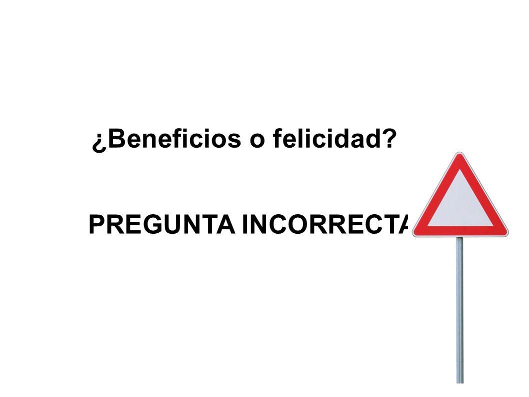 ¿Beneficios o felicidad