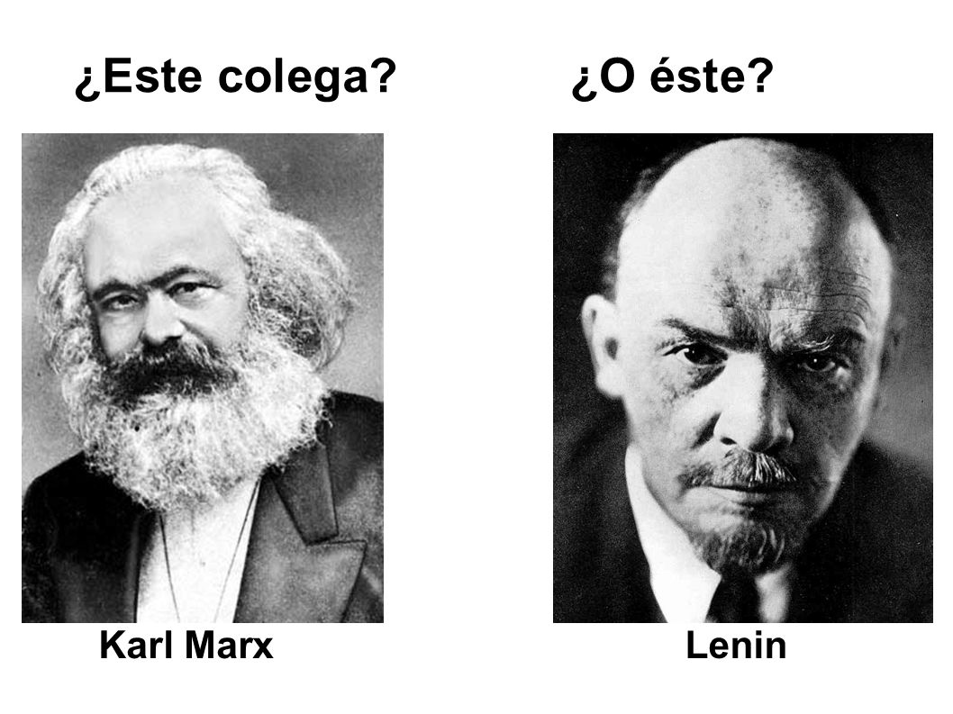 ¿Este colega ¿O éste Karl Marx Lenin