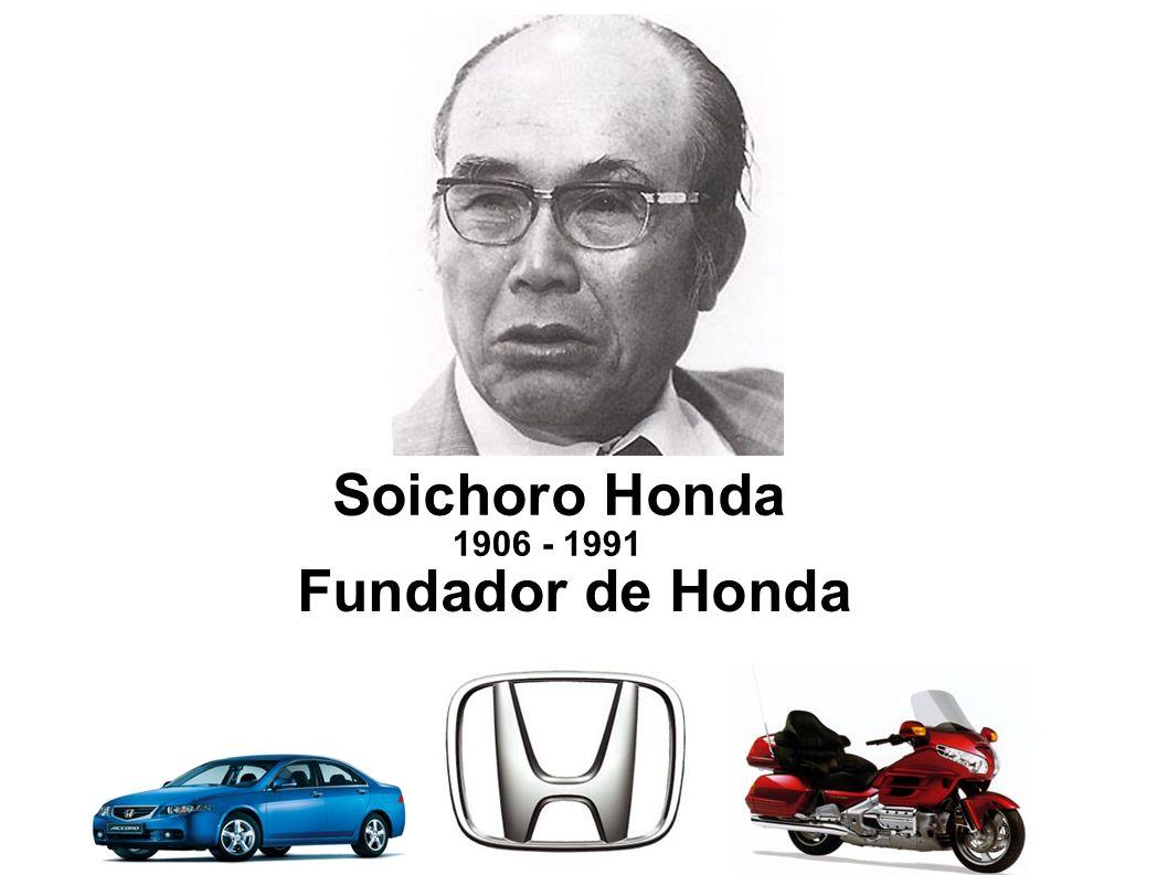 Soichoro Honda 1906 - 1991 Fundador de Honda