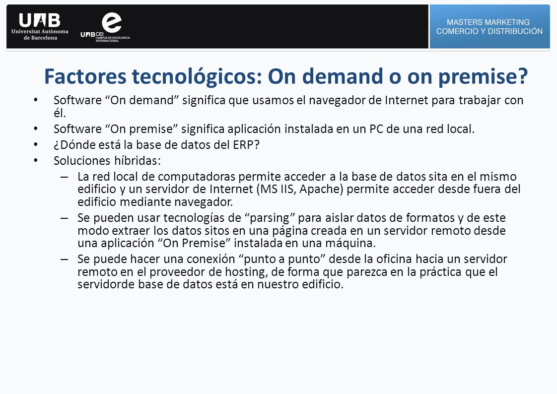 Factores tecnológicos: On demand o on premise