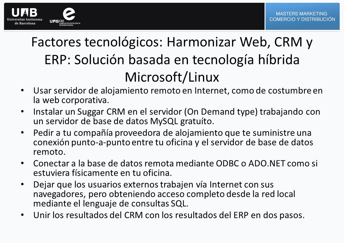 Factores tecnológicos: Harmonizar Web, CRM y ERP: Solución basada en tecnología híbrida Microsoft/Linux