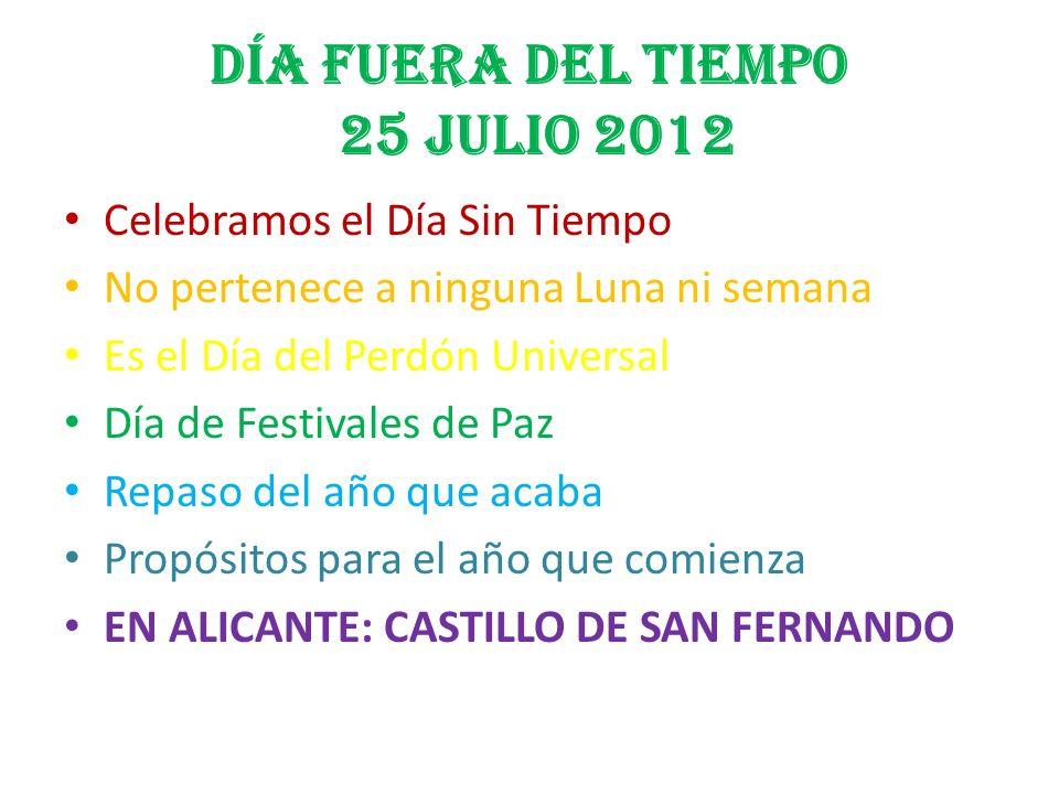DÍA FUERA DEL TIEMPO 25 JULIO 2012