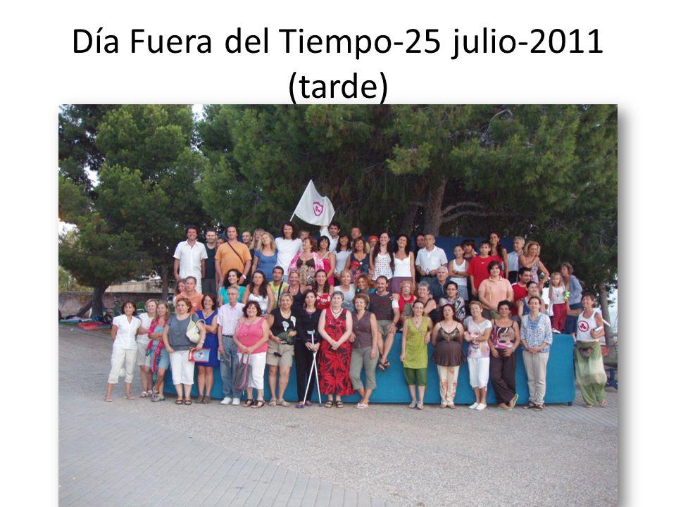 Día Fuera del Tiempo-25 julio-2011 (tarde)
