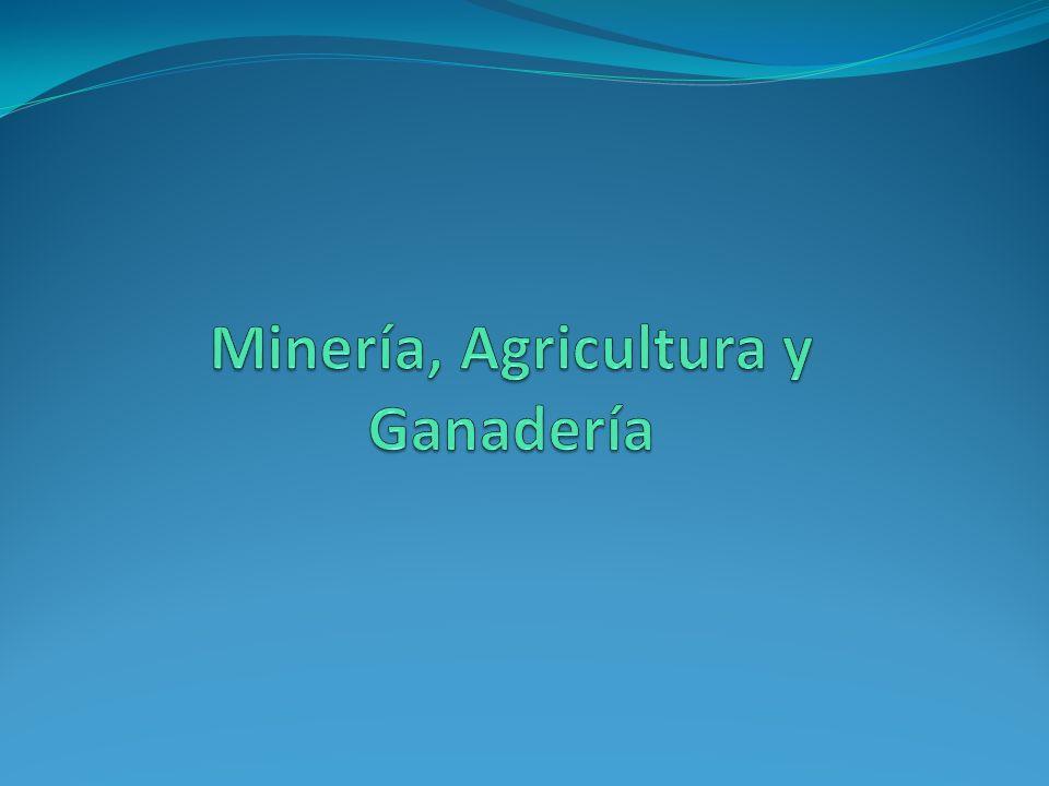 Minería, Agricultura y Ganadería