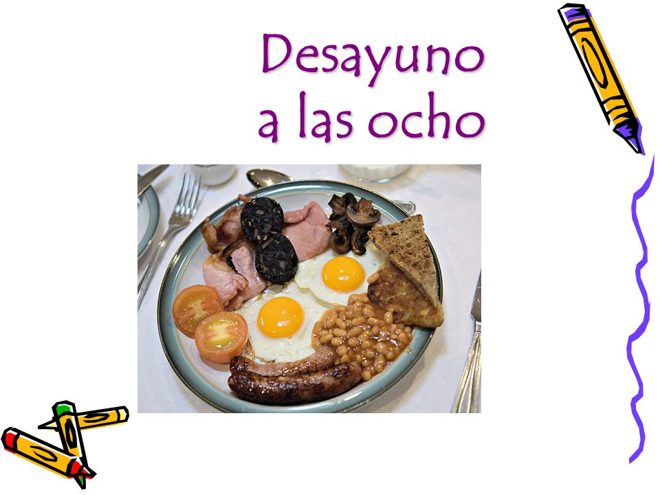 Desayuno a las ocho