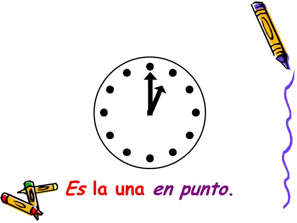 ¿Qué hora es Es la una en punto.